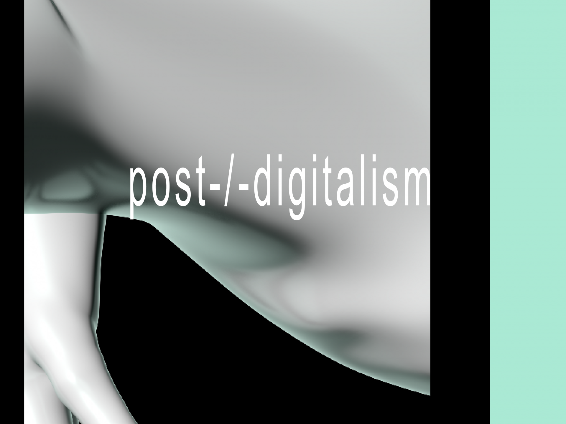 die digitale post-/-digitalism